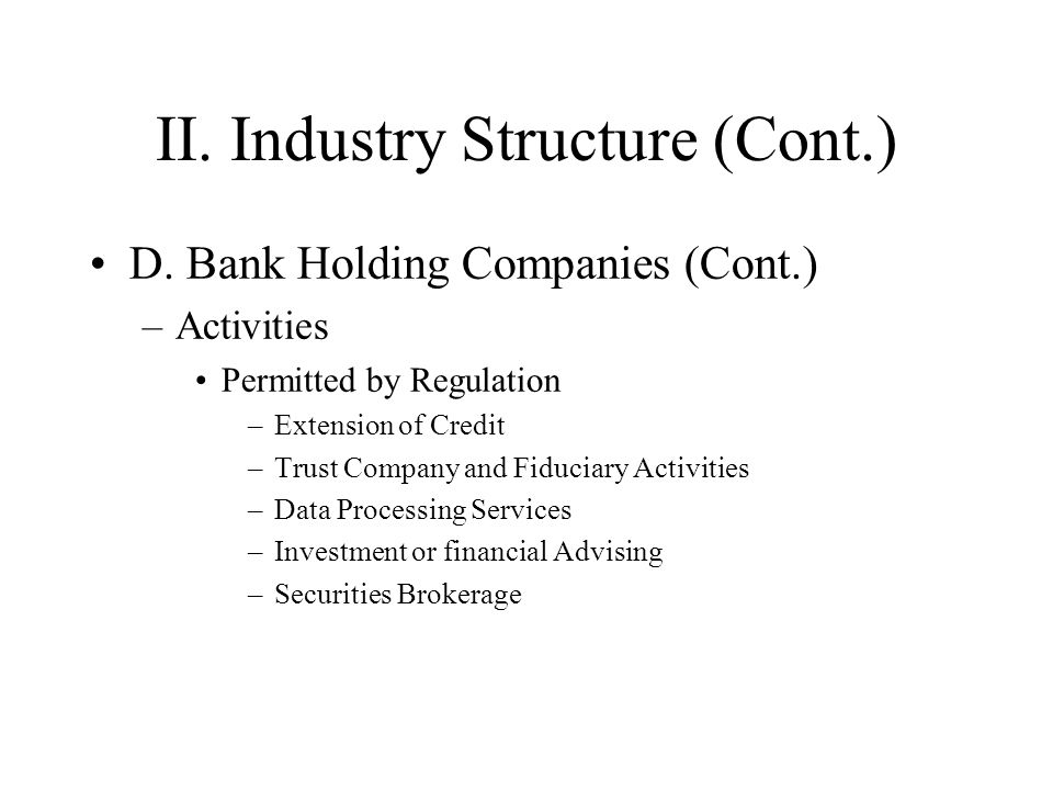 II. Industry Structure (Cont.) D.