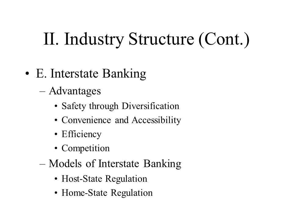 II. Industry Structure (Cont.) E.