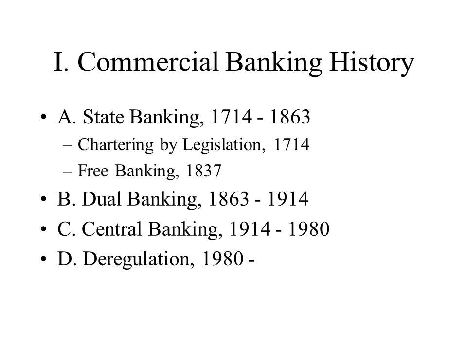 I. Commercial Banking History A.