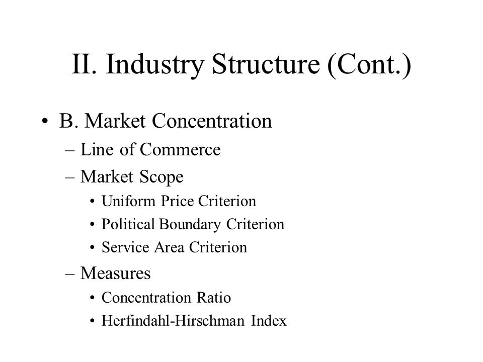II. Industry Structure (Cont.) B.