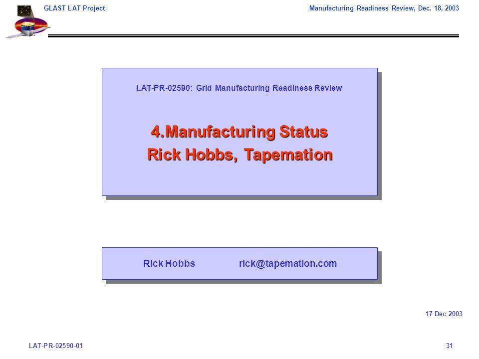 LAT-PR-02590-0131 GLAST LAT ProjectManufacturing Readiness Review, Dec.