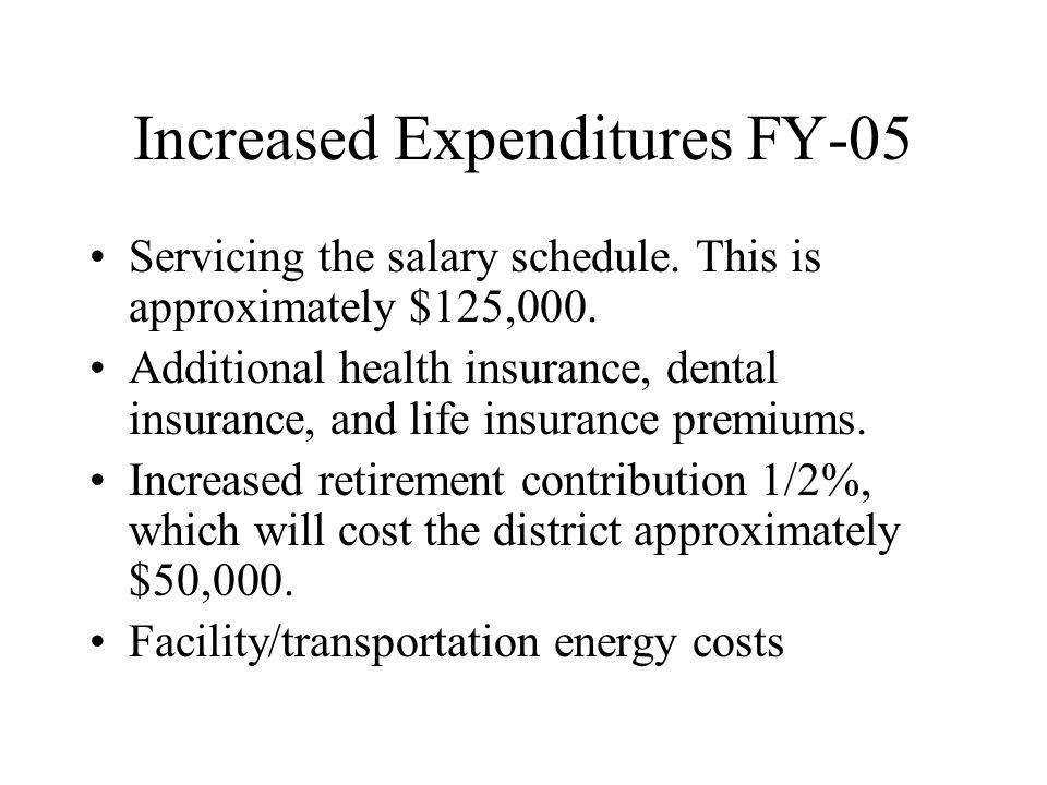 Increased Expenditures FY-05 Servicing the salary schedule.