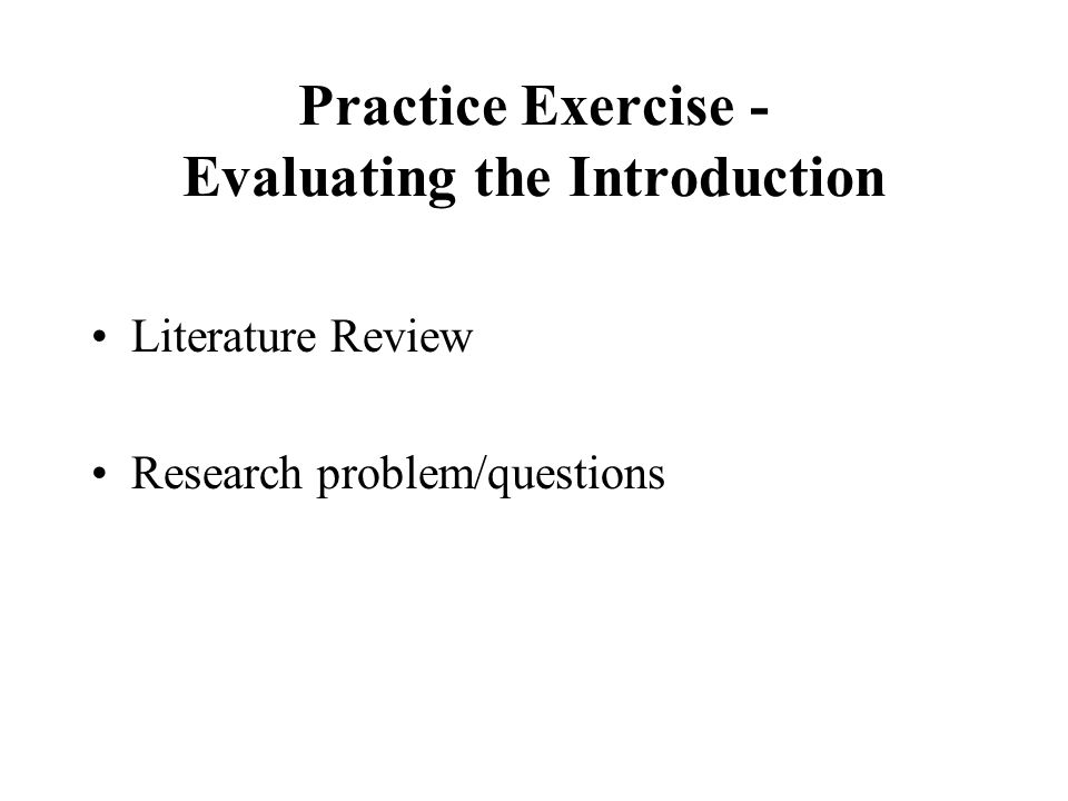 Practice Exercise - Evaluating the Introduction Literature Review Research problem/questions