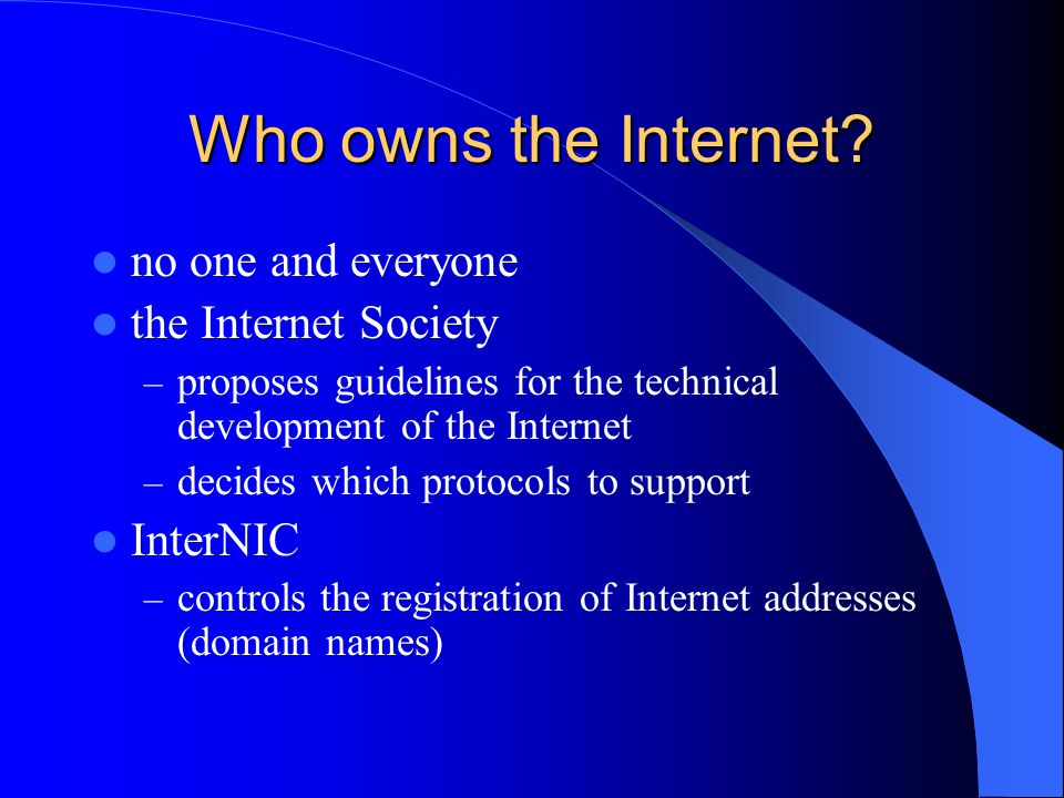 Who owns the Internet.