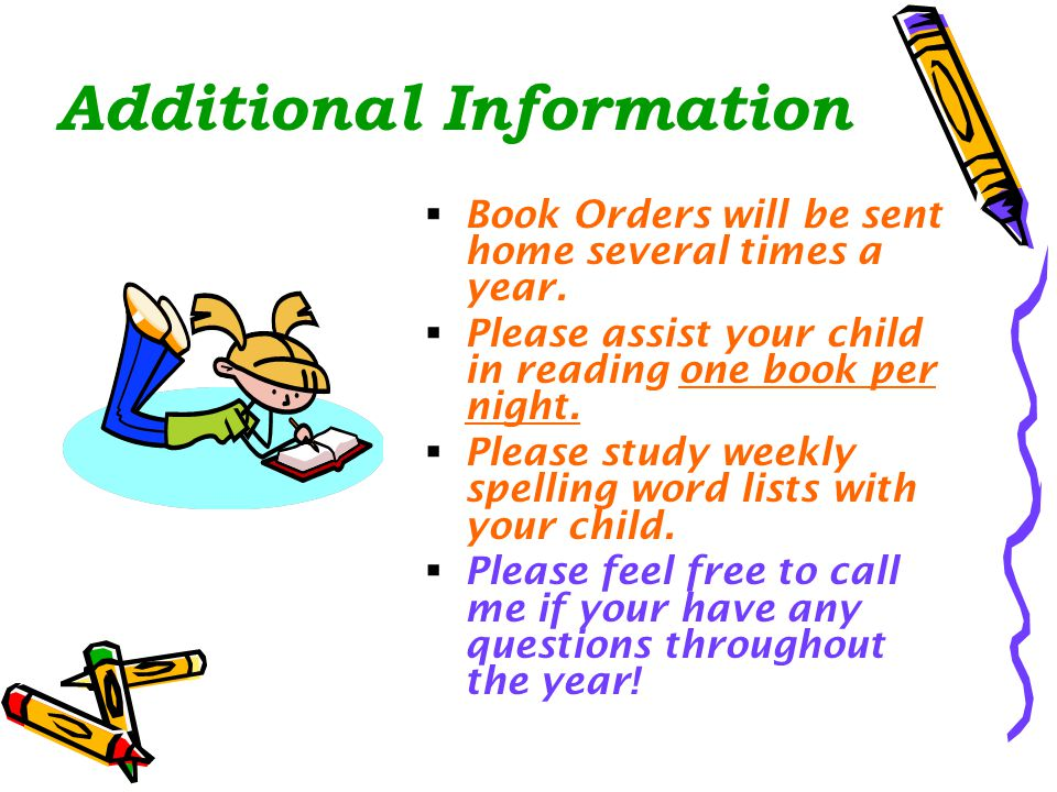 Additional Information  Book Orders will be sent home several times a year.