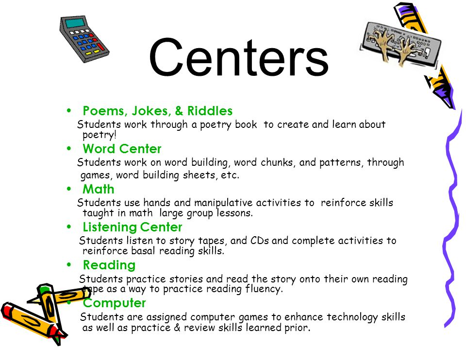 Centers Poems, Jokes, & Riddles Students work through a poetry book to create and learn about poetry.