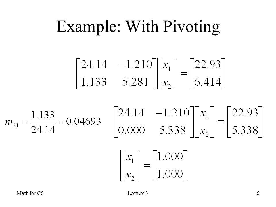 Math for CSLecture 31 LU Decomposition Pivoting Diagonalization Gram ...
