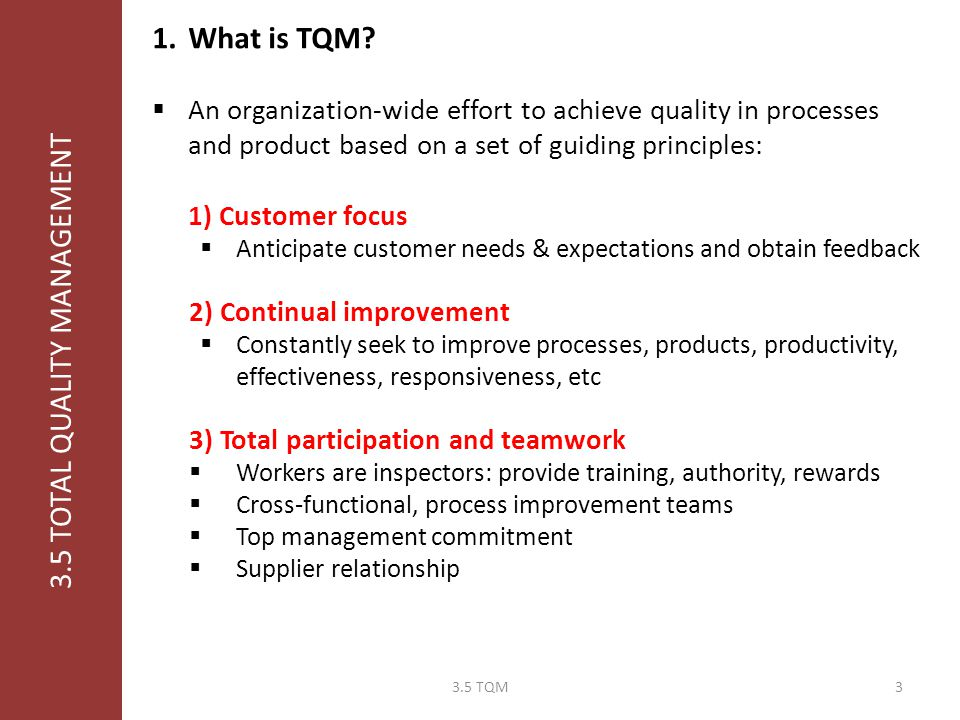 Learning Objectives: 1. What is TQM 2. Quality evolution and quality gurus 3. Similarities/differences to other concepts 4. Implementation issues 5. S