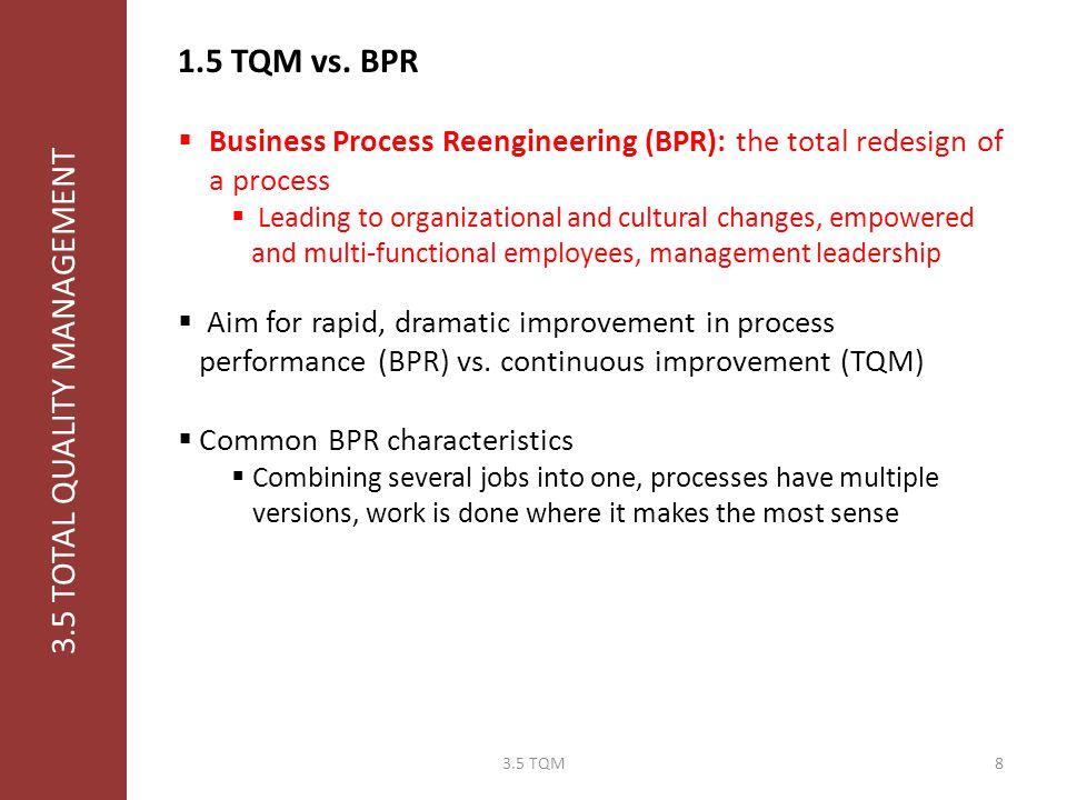 "3.5 TOTAL QUALITY MANAGEMENT 1.4 TQM vs. JIT  Customer focus  JIT: to achieve good forecast of customer demand  Continuous improvement (""kaizen"") "