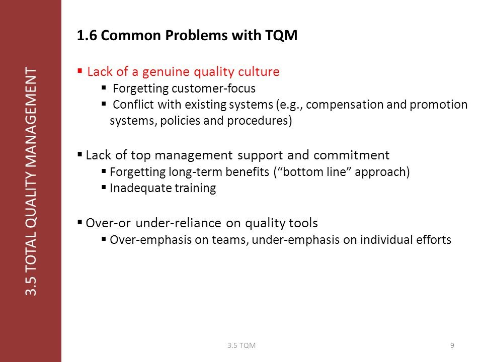3.5 TOTAL QUALITY MANAGEMENT 1.5 TQM vs. BPR  Business Process Reengineering (BPR): the total redesign of a process  Leading to organizational and c
