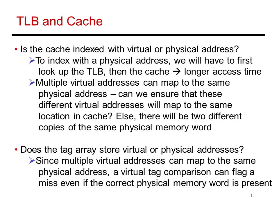 11 TLB and Cache Is the cache indexed with virtual or physical address.