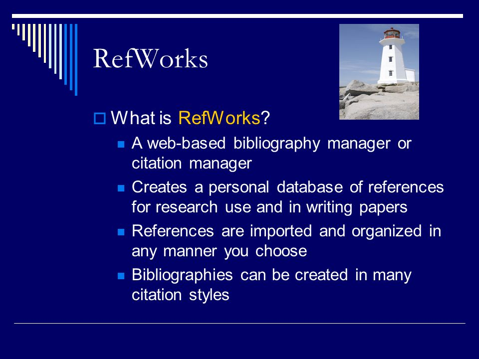 RefWorks  What is RefWorks.