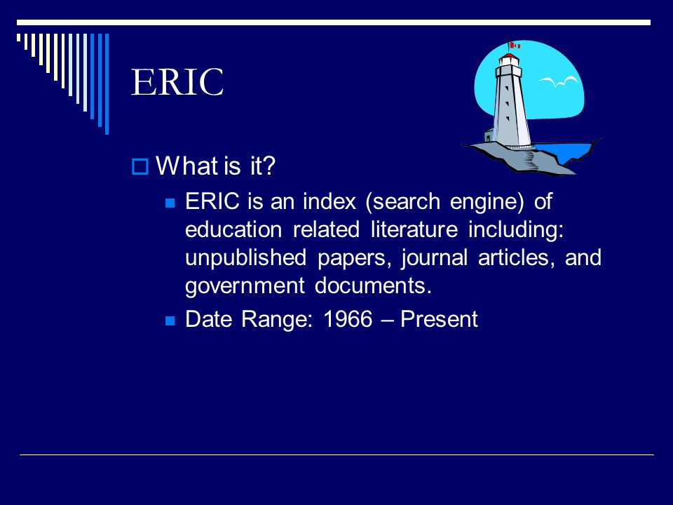ERIC  What is it.