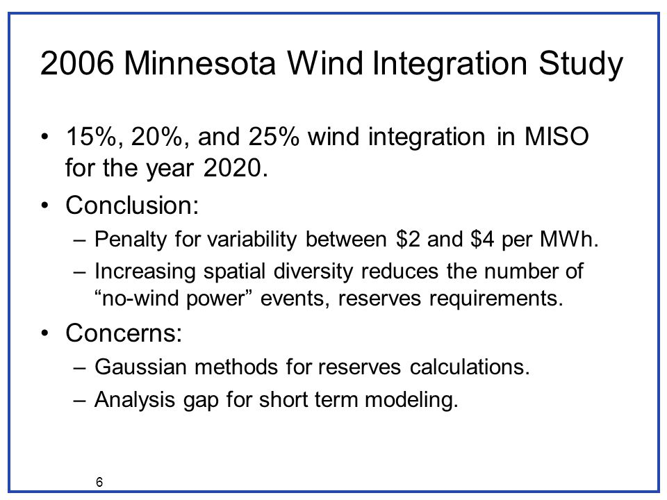 Minnesota Wind Integration Study 15%, 20%, and 25% wind integration in MISO for the year 2020.