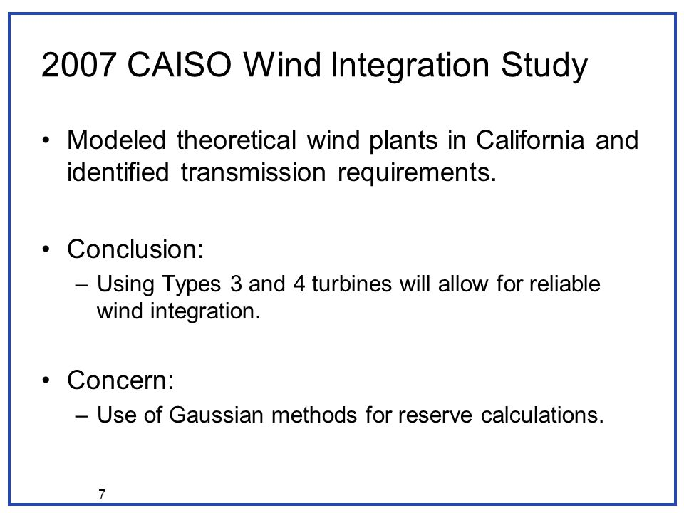 CAISO Wind Integration Study Modeled theoretical wind plants in California and identified transmission requirements.