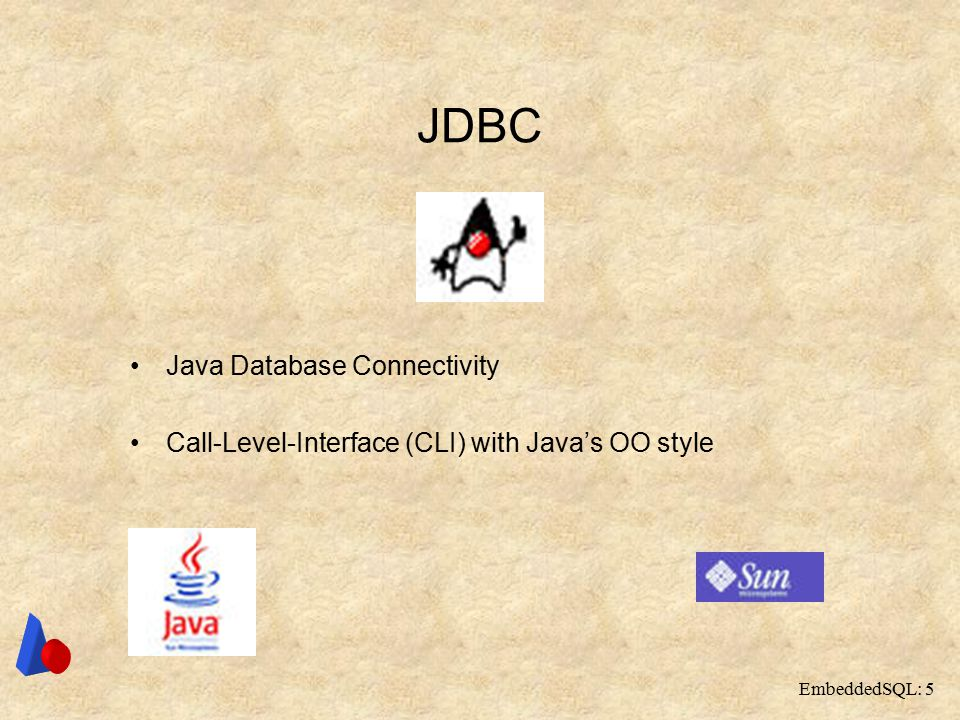 EmbeddedSQL: 5 JDBC Java Database Connectivity Call-Level-Interface (CLI) with Java's OO style
