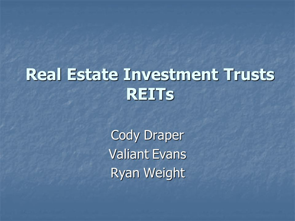 Real Estate Investment Trusts REITs Cody Draper Valiant Evans Ryan Weight