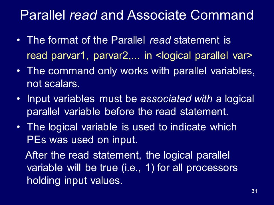31 Parallel read and Associate Command The format of the Parallel read statement is read parvar1, parvar2,...