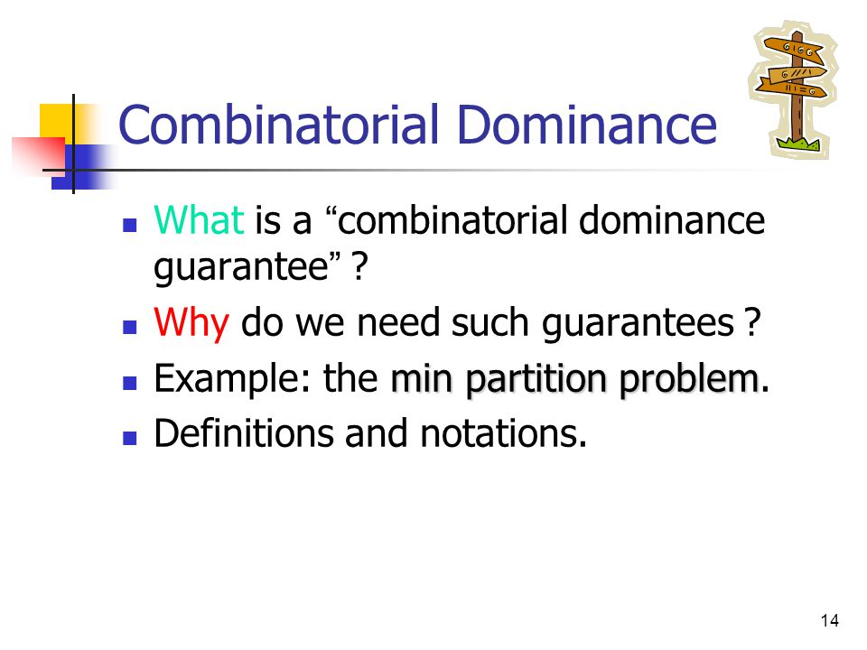 14 Combinatorial Dominance What is a combinatorial dominance guarantee .