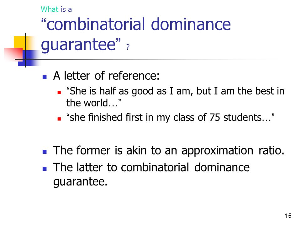 15 What is a combinatorial dominance guarantee .