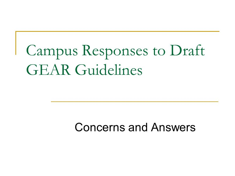 Campus Responses to Draft GEAR Guidelines Concerns and Answers