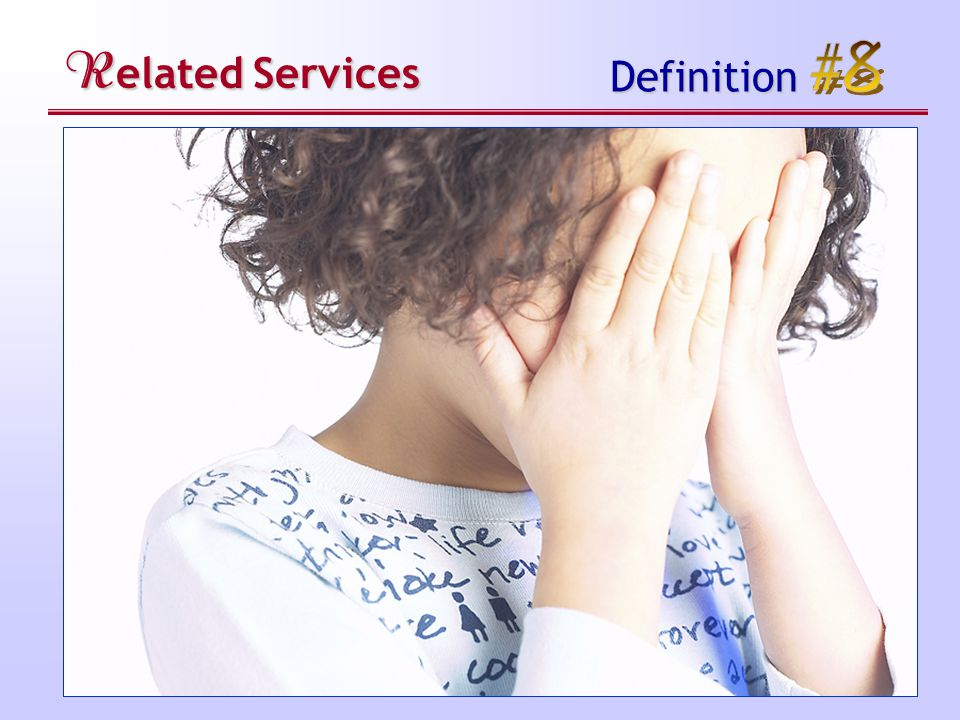 R elated Services Definition § Related services.
