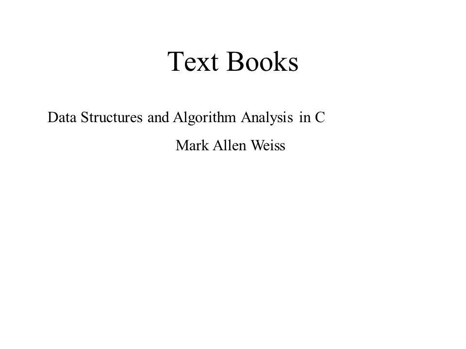 Text Books Data Structures and Algorithm Analysis in C Mark Allen Weiss
