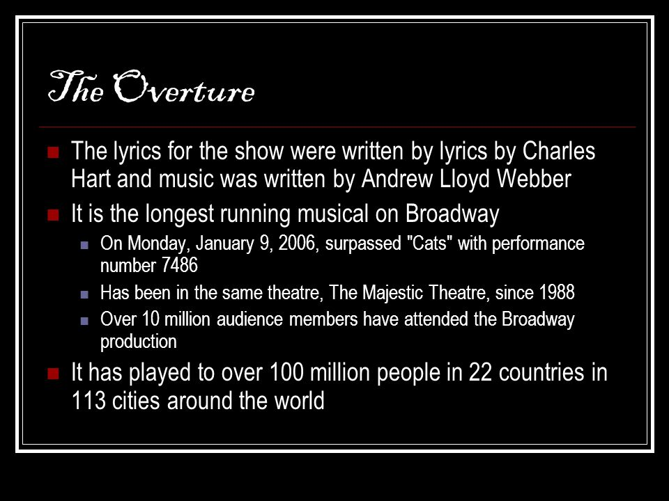 The Phantom of the Opera. The Overture The lyrics for the show ...
