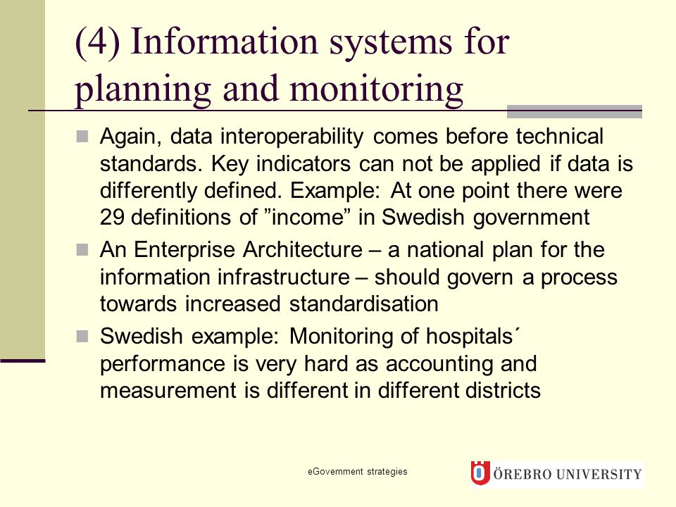 (4) Information systems for planning and monitoring Again, data interoperability comes before technical standards.