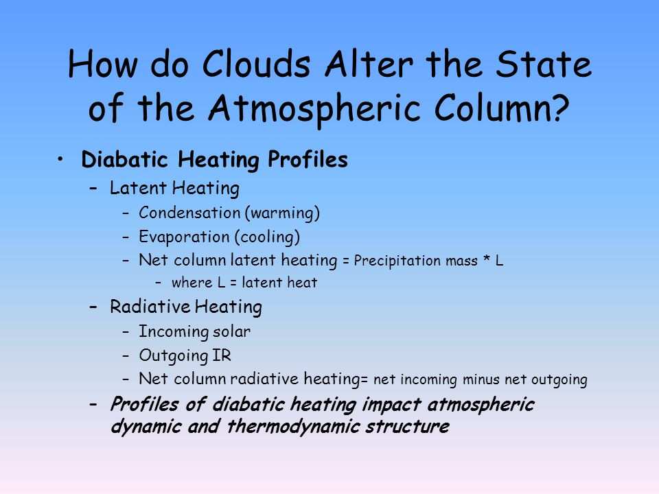 How do Clouds Alter the State of the Atmospheric Column.