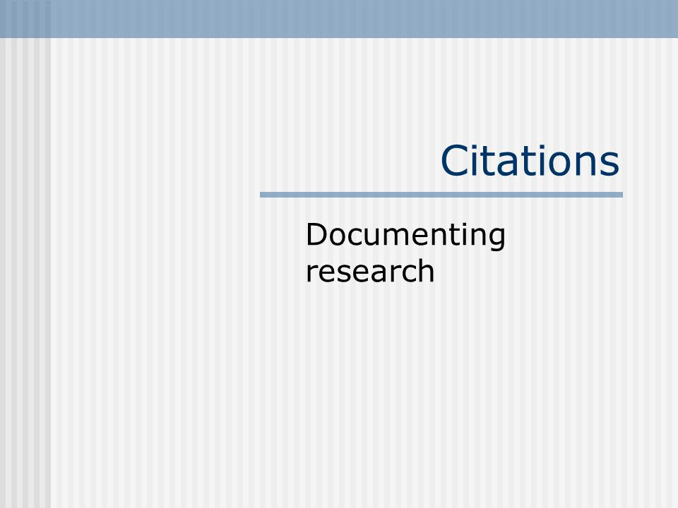 Citations Documenting research