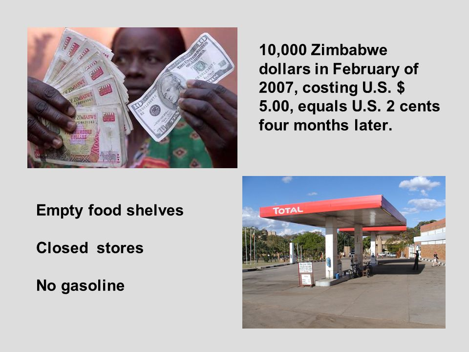 10,000 Zimbabwe dollars in February of 2007, costing U.S.