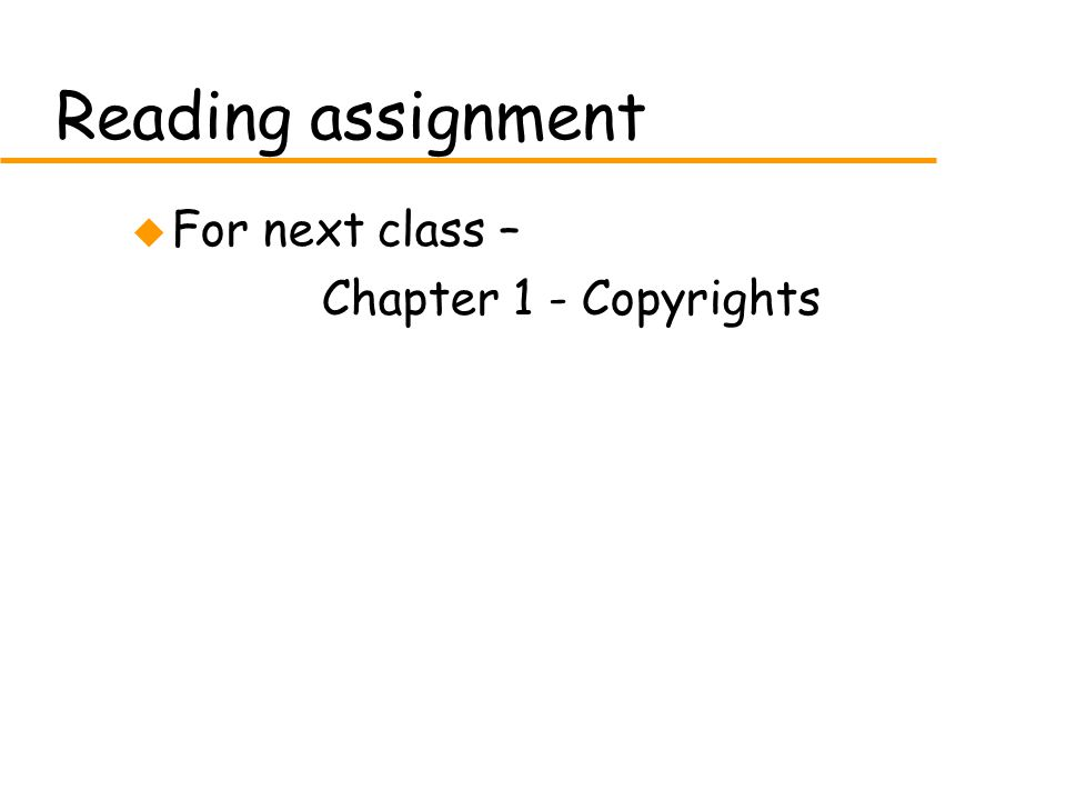 Reading assignment u For next class – Chapter 1 - Copyrights