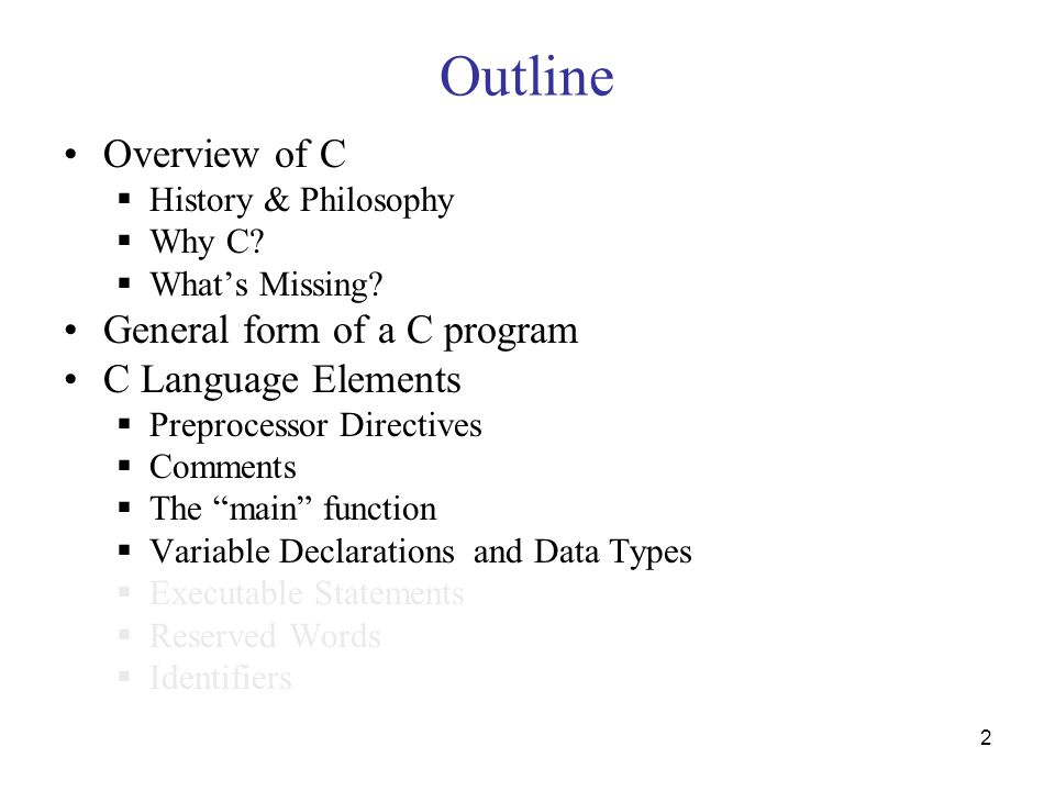 2 Outline Overview of C  History & Philosophy  Why C.