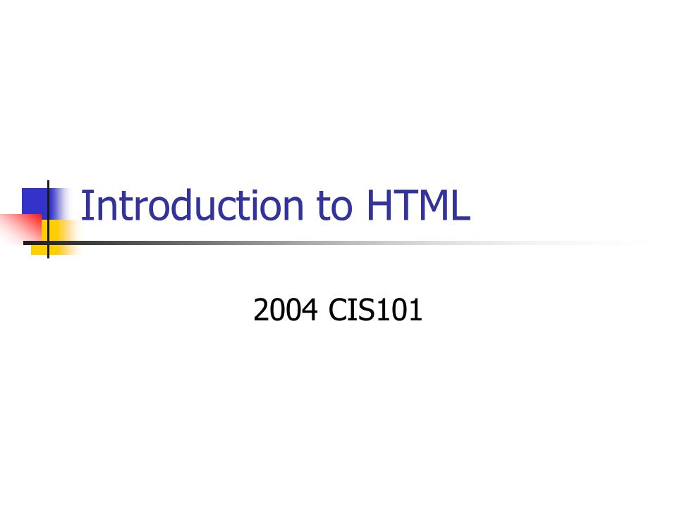 Introduction to HTML 2004 CIS101