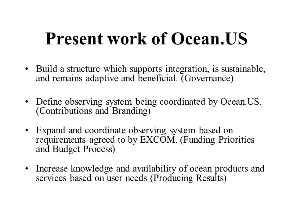Present work of Ocean.US Build a structure which supports integration, is sustainable, and remains adaptive and beneficial.