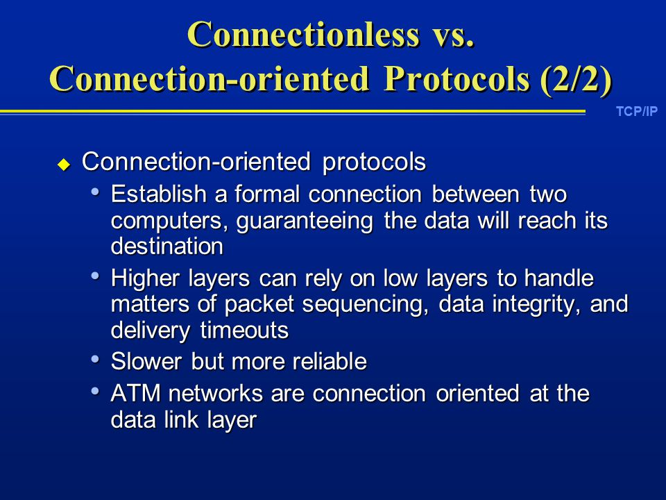 TCP/IP Connectionless vs.