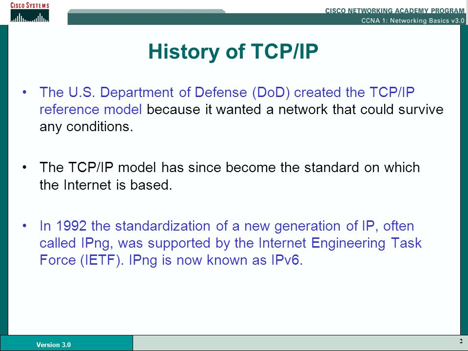 2 Version 3.0 History of TCP/IP The U.S.