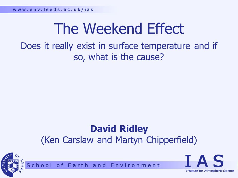 The Weekend Effect Does it really exist in surface temperature and if so, what is the cause.