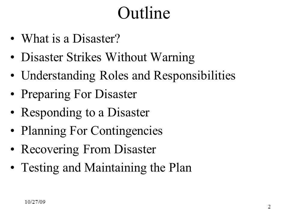 10/27/09 2 Outline What is a Disaster.