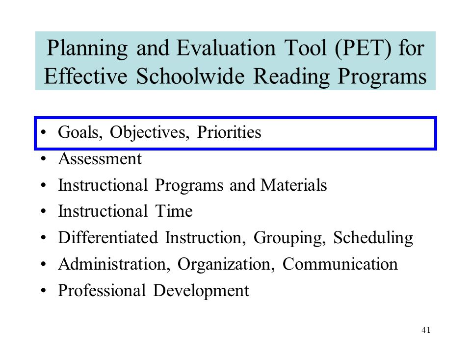 40 PET Action Planning Tool A tool designed to help schools achieve an effective schoolwide beginning reading model.