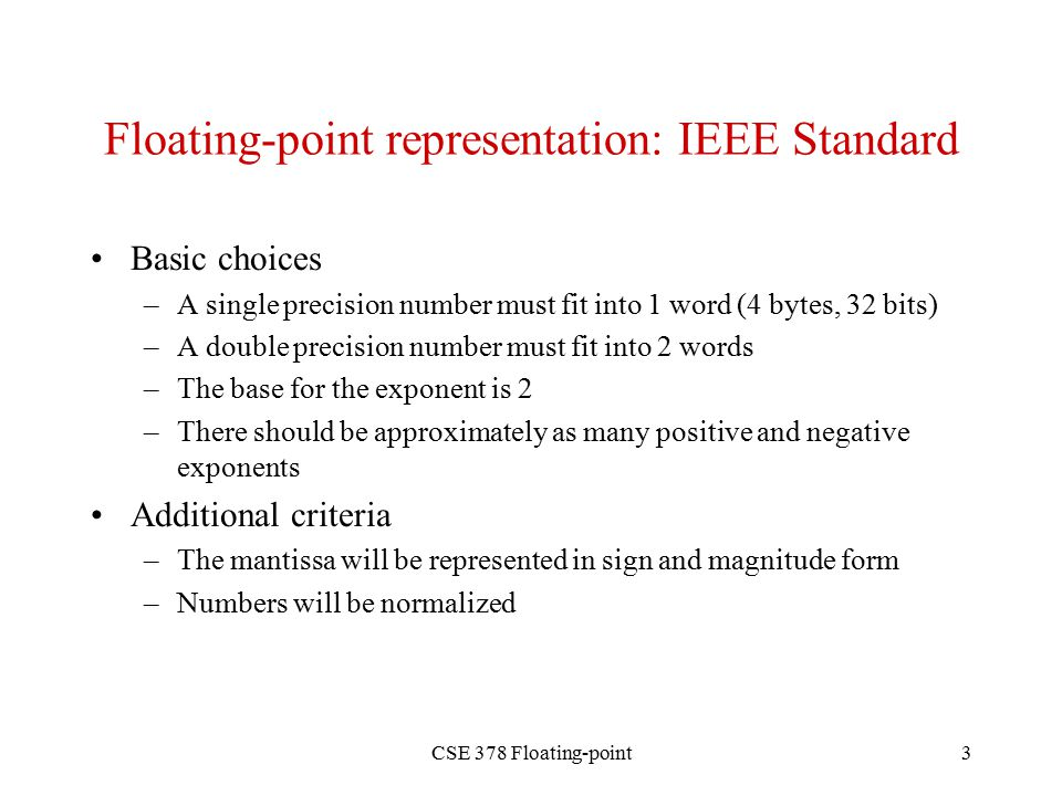 CSE 378 Floating-point1 How to represent real numbers In decimal ...