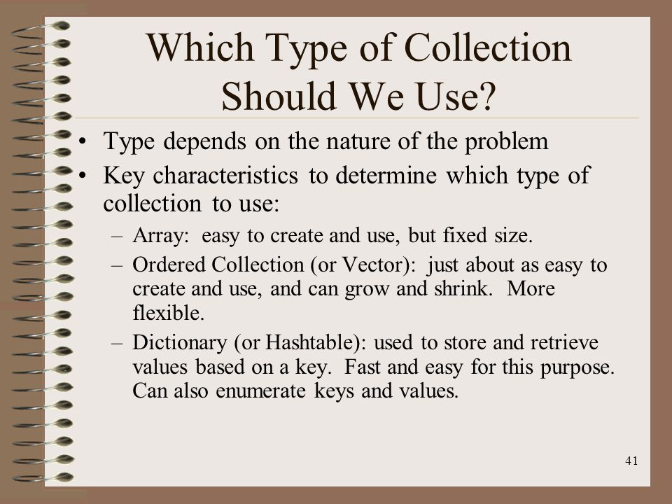 41 Which Type of Collection Should We Use.