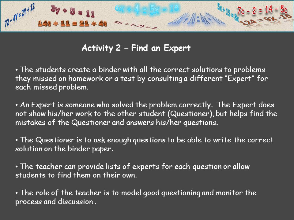 The students create a binder with all the correct solutions to problems they missed on homework or a test by consulting a different Expert for each missed problem.