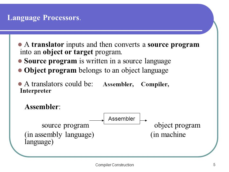 Compiler Construction5 Language Processors.