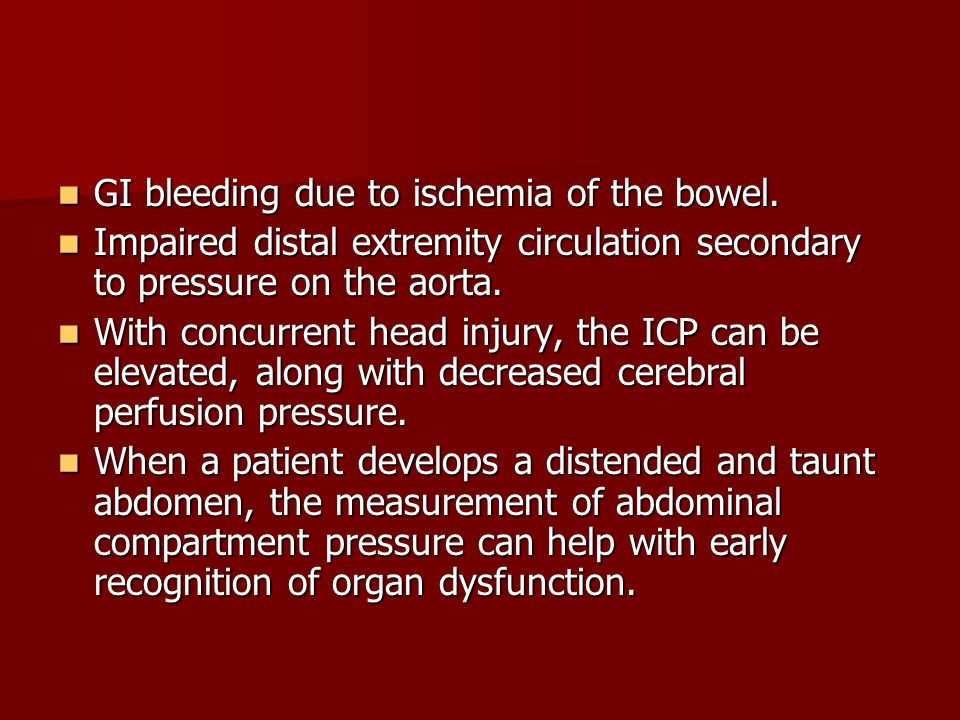GI bleeding due to ischemia of the bowel. GI bleeding due to ischemia of the bowel.