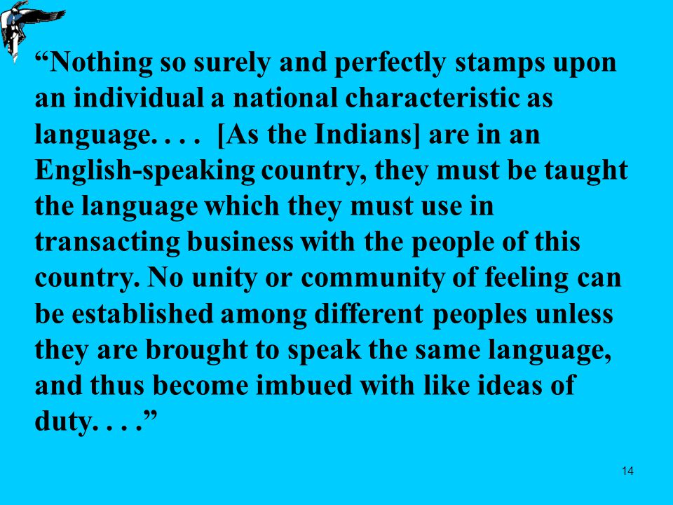 14 Nothing so surely and perfectly stamps upon an individual a national characteristic as language....