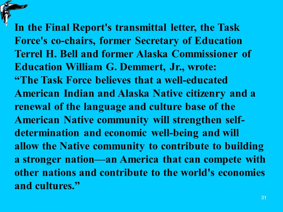 31 In the Final Report s transmittal letter, the Task Force s co-chairs, former Secretary of Education Terrel H.
