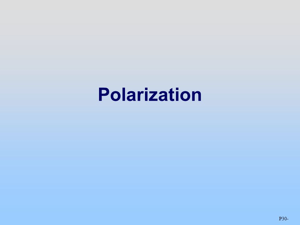 P30 - Polarization