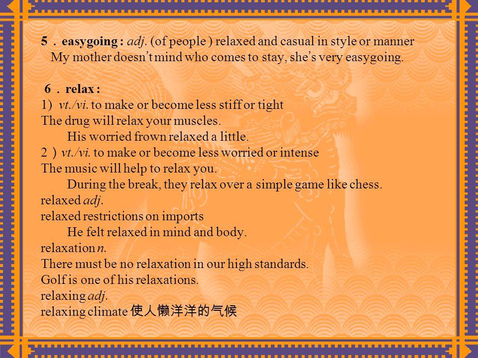 5 . easygoing : adj.